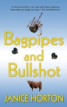 Bagpipes and Bullshot by [Horton, Janice]