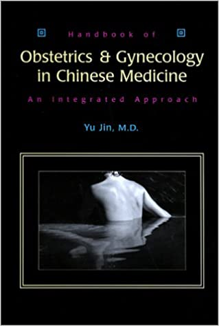 Handbook Of Obstetrics And Gynecology In Chinese Medicine An