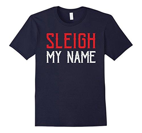 Mens Sleigh My Name Funny Saying Santa Slay Reindeer Tee 2XL Navy