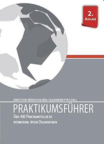 Praktikumsführer: Über 400 Praktikumsstellen bei international tätigen Organisationen