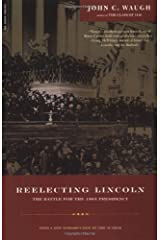 Reelecting Lincoln: The Battle For The 1864 Presidency Kindle Edition