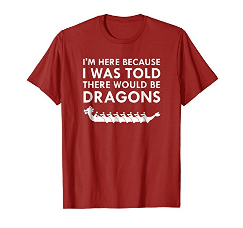 Dragon Boat Race - Mens I Was Told There Would Be Dragons Chinese Boat Race T-Shirt Medium Cranberry