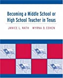 img - for Becoming a Middle School or High School Teacher in Texas by Janice L. Nath (2004-06-04) book / textbook / text book