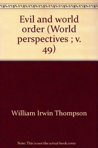 Evil and world order (World perspectives ; v. 49)