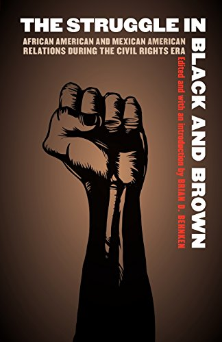 Search : The Struggle in Black and Brown: African American and Mexican American Relations during the Civil Rights Era (Justice and Social Inquiry)