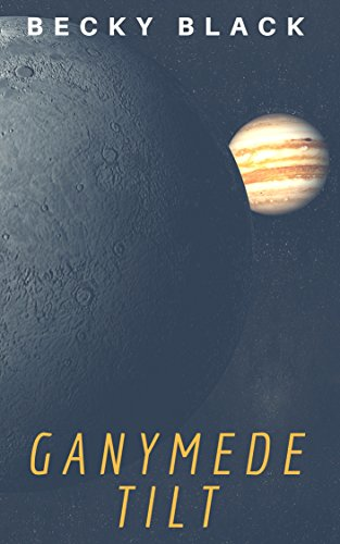 Ganymede Tilt (Travelers Book 4)