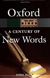 A Century of New Words (Oxford Paperback Reference)