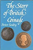 The Story of British Coinage, Peter Seaby, 0900652748