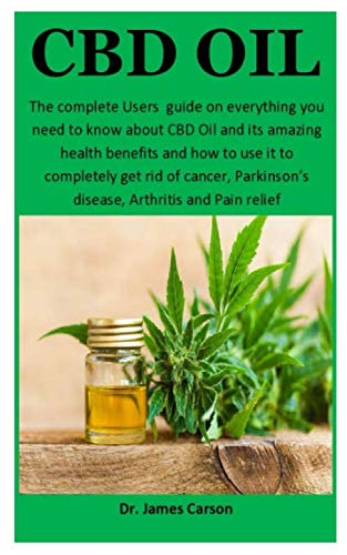 41XVvza4guL - CBD Oil: The complete Users  guide on everything you need to know about CBD Oil and it's amazing health benefits and how to use it to completely get rid of cancer, Parkinson's disease and Arthritis