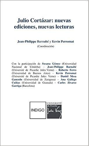 Lire un Julio Cortàzar: nuevas ediciones, nuevas lecturas pdf, epub