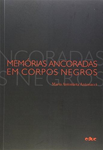 Memórias Ancoradas em Corpos Negros
