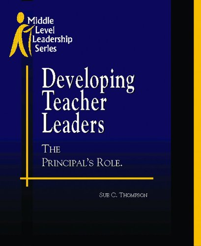 Developing Teacher Leaders: The Principal's Role pdf