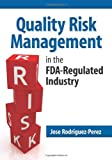 img - for Quality Risk Management in the FDA-Regulated Industry book / textbook / text book