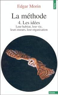 La Méthode, tome 4 : Les Idées par Edgar Morin