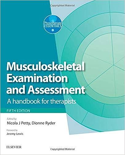Musculoskeletal Examination And Assessment - Volume 1: A Handbook For Therapists, 5e por Nicola J. Petty Dpt  Msc  Graddipphys  Fmacp  Fhea