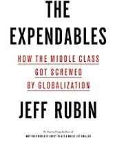 Expendables, The: How the Middle Class Got Screwed By Globalization
