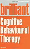 Brilliant Cognitive Behavioral Therapy: How to Use CBT to Improve Your Life