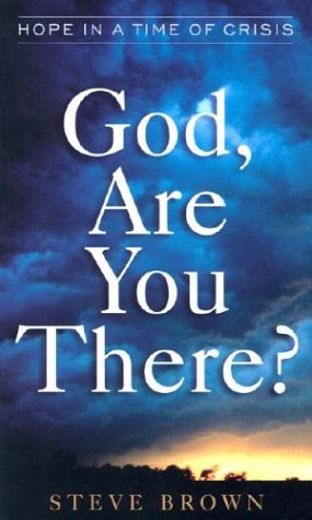 God, Are You There?: Hope in a Time of Crisis