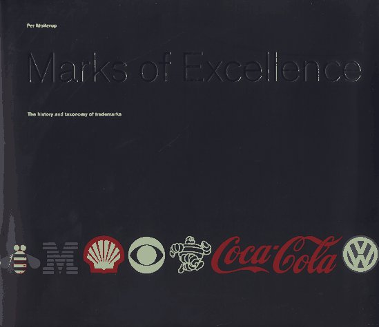 Marks Of Excellence: The Function And Variety Of Trademarks