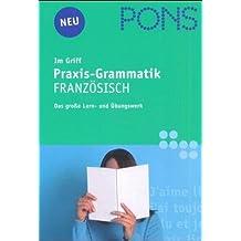 PONS Grammatik Französisch im Griff. Üben, lernen, nachschlagen. (Lernmaterialien)