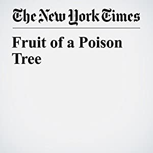 Fruit of a Poison Tree