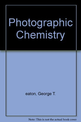 Photographic Chemistry : In Black and White and Color Photography