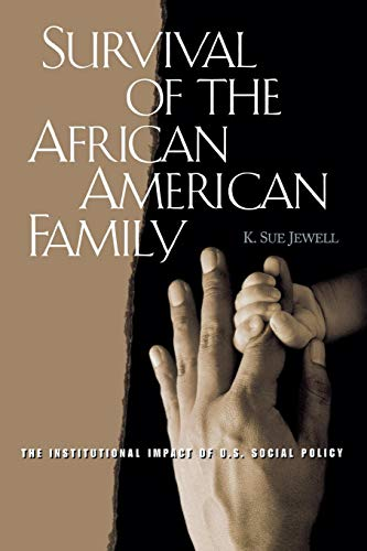 Survival of the African American Family: The Institutional Impact of U.S. Social Policy