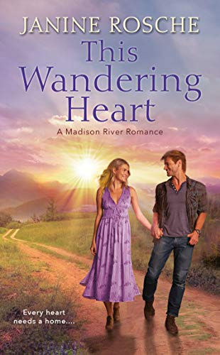 This Wandering Heart (Madison River Romance Book 1) by [Rosche, Janine]