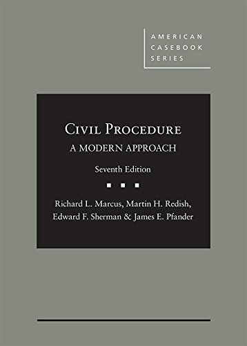 Civil Procedure, A Modern Approach (American Casebook Series)