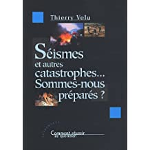 Seismes et autres catastrophes. Sommes-nous prepares?