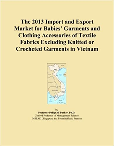 Book The 2013 Import and Export Market for Babies' Garments and Clothing Accessories of Textile Fabrics Excluding Knitted or Crocheted Garments in Vietnam