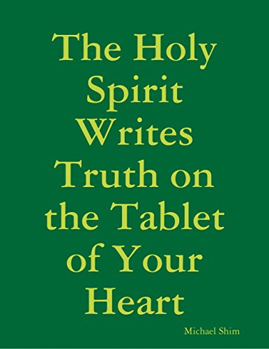 - The Holy Spirit Writes Truth on the Tablet of Your Heart
