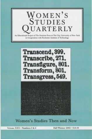 Women's Studies Quarterly (30:3&4): Women's Studies Then and Now