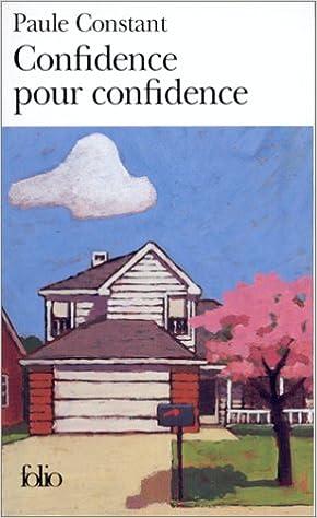 Confidence pour confidence - Paule Constant