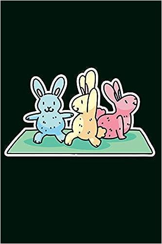 Funny Yoga Bunny Animal Yoga Poses: 6x9 Yoga Notebook and ...