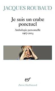Je suis un crabe ponctuel par Jacques Roubaud