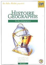 Histoire Ggéographie CM1 : Guide pédagogique