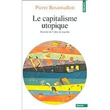 Capitalisme utopique: Histoire de l'idée de marché