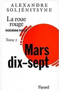 La Roue Rouge 04 - Troisième noeud 02 - Mars 17 par Alexandre Soljenitsyne