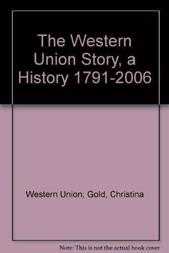 the-western-union-story-a-history-1791-2006