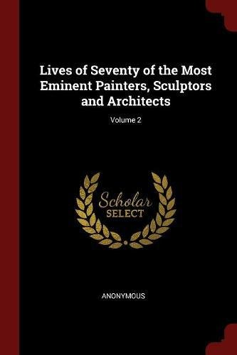 lives-of-seventy-of-the-most-eminent-painters-sculptors-and-architects-volume-2