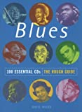 The Rough Guide to Blues 100 Essential CDs