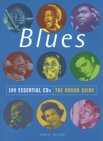 The Rough Guide To Blues 100 Essential CDs (Rough Guide 100 Esntl CD Guide)