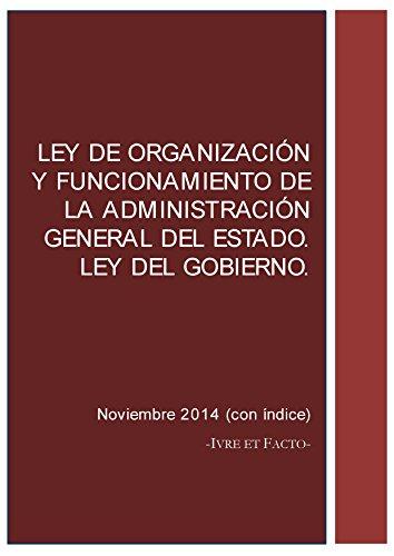 Descargar Libro Ley De Organización Y Funcionamiento De La Administración General Del Estado . Ley Del Gobierno: Noviembre 2014 Iure Et Facto