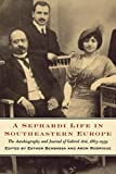 img - for A Sephardi Life in Southeastern Europe: The Autobiography and Journals of Gabriel Ari , 1863-1939 (Samuel and Althea Stroum Book (Paperback)) book / textbook / text book
