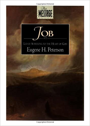 The Message: Job: Led by Suffering to the Heart of God