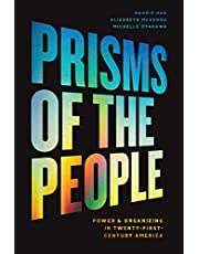 Prisms of the People: Power & Organizing in Twenty-First-Century America