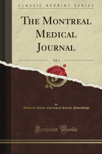 Read Online The Montreal Medical Journal, Vol. 1 (Classic Reprint) PDF ePub fb2 ebook