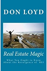 Real Estate Magic: What You Ought to Know About the Resurgence of Real Estate Investing by Don Loyd (2011-08-04) Paperback