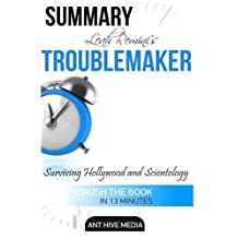 Leah Remini's Troublemaker: Surviving Hollywood and Scientology Summary by Ant Hive Media (2016-03-06)